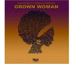 Ivan Micasa – Grown Woman Ft. Rebecca Mmekoe (Vocal Mix)