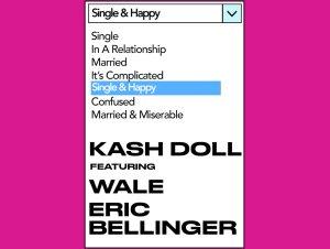Kash Doll Ft. Wale & Eric Bellinger – Single & Happy