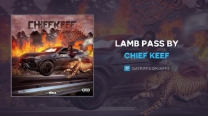 Chief Keef - Lamb Pass By