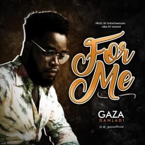 Gaza Danladi – For Me