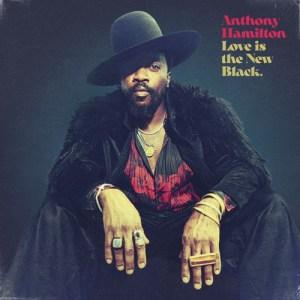 Anthony Hamilton - Real Love (feat. Rick Ross)