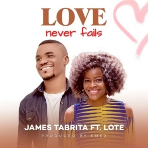 James Tabrita ft. Lote – Love Never Fails
