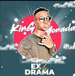 King Monada & Tshego – Ex Ya Drama