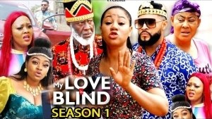 My Love Is Blind (2021 Nollywood Movie)