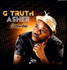 G Truth Asher – Somlandela (Amapiano Gospel)