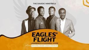 Lawrence & Godswill Oyor – Eagle's Flight Ft. Nathaniel Bassey and Nosa Omoregie