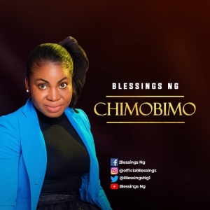 Blessings Ng – Chimobimo