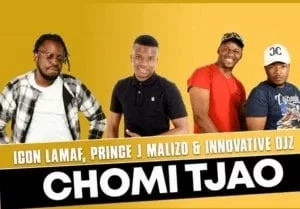 Chomi Tjao – Icon Lamaf ft Prince J Malizo x Innovative Djz