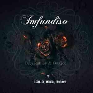 Deej Ratiiey & OwGee – Imfundiso ft. T Soul SA, Mbuso & Penelope