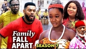 Family Fall Apart Season 7 (Nollywood Movie)