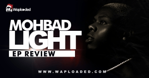"""EP REVIEW: Mohbad – """"LIGHT"""""""
