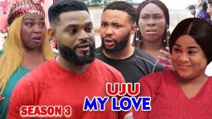 Uju My Love Season 3