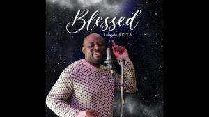Labode ARIYA – Blessed