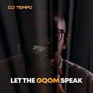 DJ Tempo – Lempora ft. Deejay LeQue