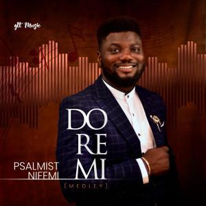 Psalmist Nifemi – Do Re Mi (Medley)