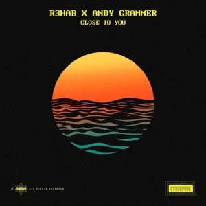 R3HAB Ft. Andy Grammer – Close To You