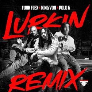 Funk Flex & King Von – Lurkin (Remix) Ft. Polo G