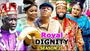 Royal Dignity Season 2 (Nollywood Movie)