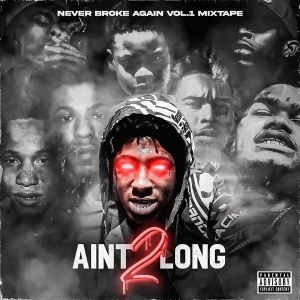 NBA Youngboy - Never Broke Again Vol. 1 (Ain't Too Long 2)