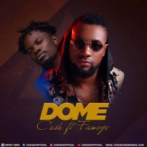 Cash – Do Me ft Fameye (Prod by Kin Dee)