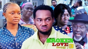 Broken Love Season 3 (2020 Nollywood Movie)