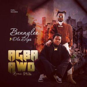 Bennylee Ft. Ola Dips – Agba Awo