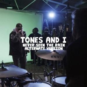 Tones and I - Never Seen the Rain (Alternate Version)