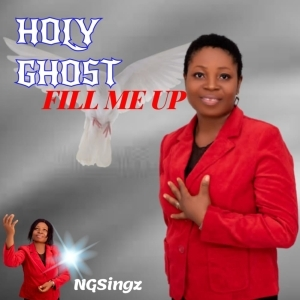 NGSingz – Holy Ghost Fill Me Up