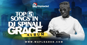 """Top 5 Songs in DJ Spinall """"Grace"""" Album"""
