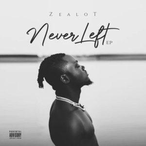 Zealot – Never Left EP