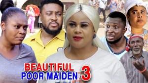 Beautiful Poor Maiden Season 3 (2020 Nollywood Movie)