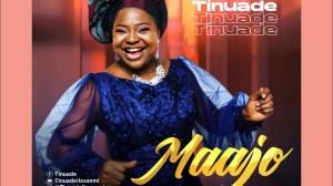 Tinuade – Maajo (Video)
