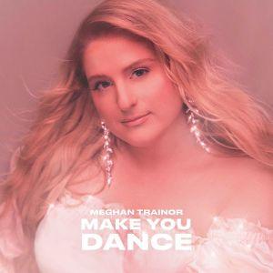 Meghan Trainor – Make You Dance