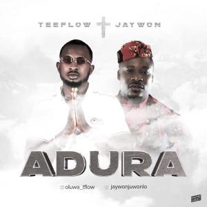 Teeflow Ft. Jaywon – Adura