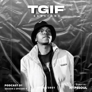 HypeSoul – TGIF Sessions Episode 4 (Mixtape)