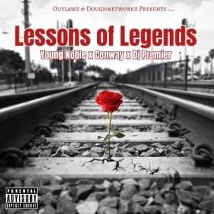 Young Noble (The Outlawz) Ft. Conway The Machine – Lessons Of Legends