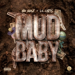HBK Banz & Lil Chris – Mud Baby