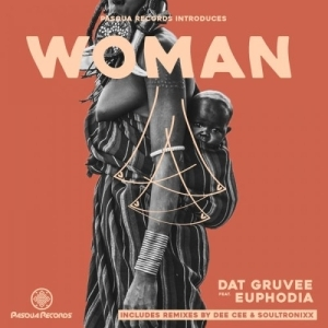 Dat Gruvee, Euphodia – Woman (Soultronixx Remix)