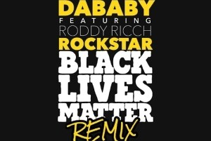DaBaby Ft. Roddy Ricch – Rockstar BLM Remix