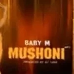 Baby M – Mushoni ft Dj Takie