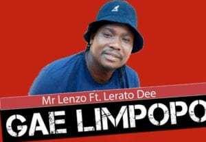 Mr Lenzo – Gae Limpopo Feat. Lerato Dee (Original)