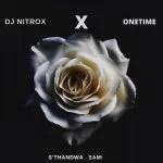 Dj Nitrox – Sthandwa Sami Ft. Onetime