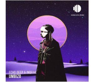 Echo Deep & InQfive – Umbizo