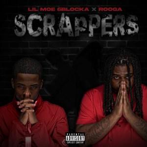 Lil Moe 6Blocka x Rooga - Scrappers