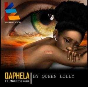 Queen Lolly – Qaphela Ft. Mokoma San