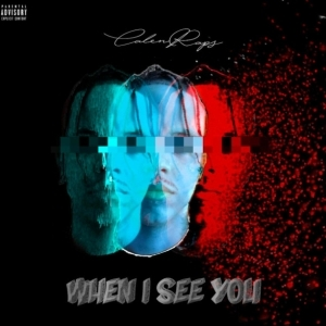 CalenRaps – When I See You