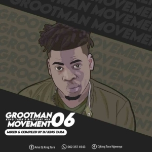 Dj King Tara – Grootman Movement Episode 6 Mix (Strictly King Tara)