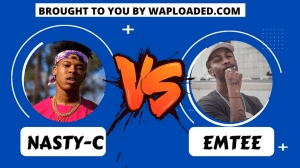 Video: Nasty C VS Emtee: Who has more hits? Who is better? Who won?