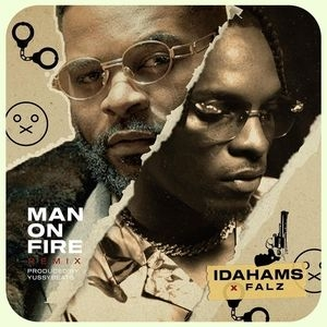 Idahams Ft. Falz – Man On Fire (Remix)