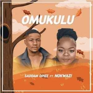 Saddamopiee – Omukulu ft Nokwazi